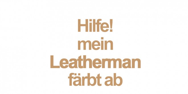 leatherman faerbt ab